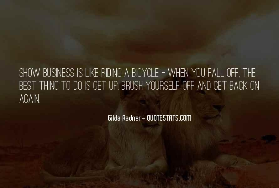 Brush Yourself Off Quotes #1410992