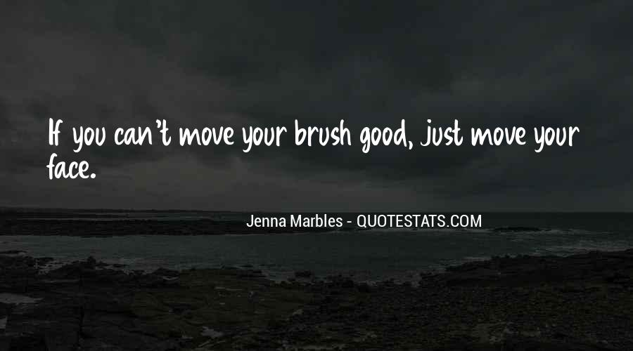 Brush Yourself Off Quotes #16868