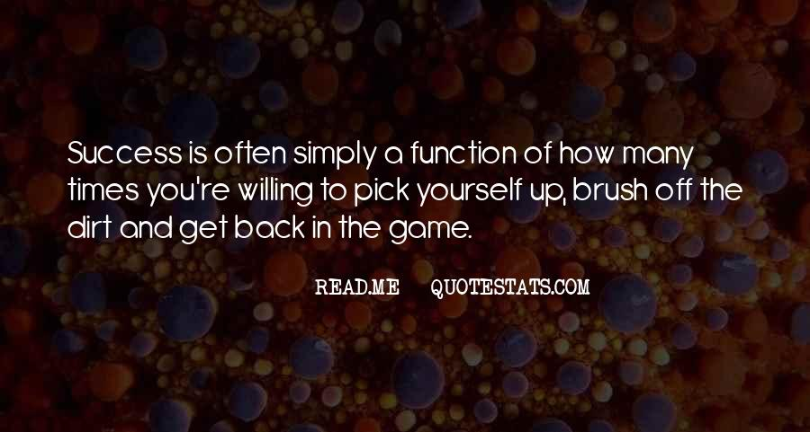Brush Yourself Off Quotes #619702