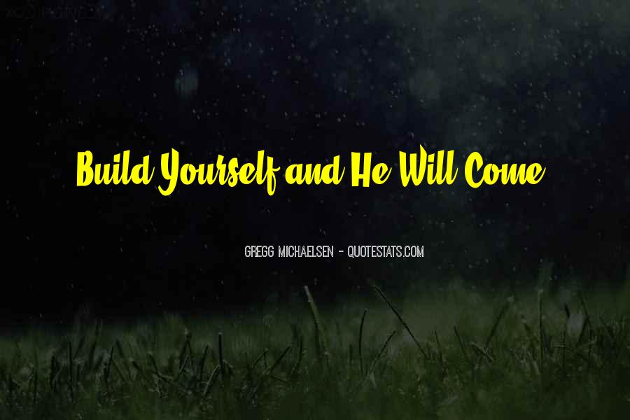 Build Yourself Quotes #1176592