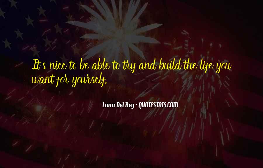 Build Yourself Quotes #369120