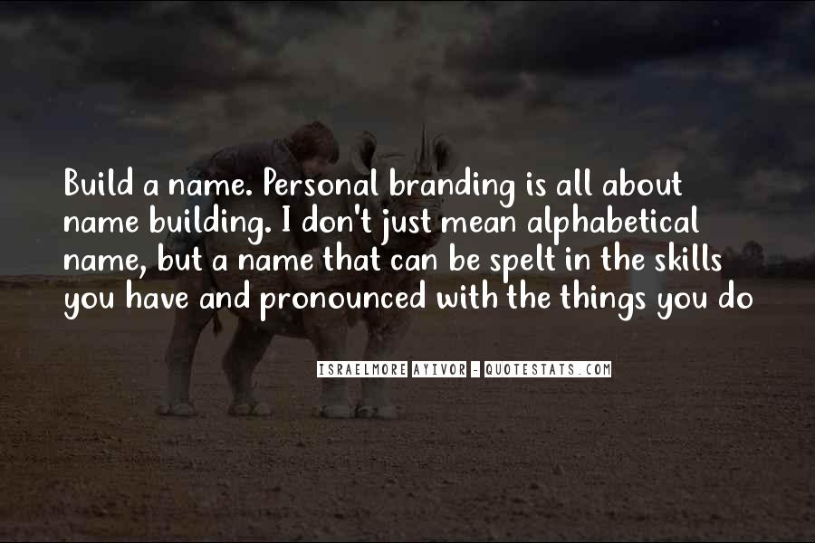 Building Your Personal Brand Quotes #1289428