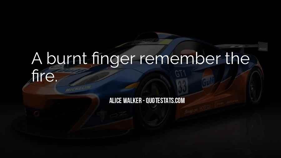 Burnt Finger Quotes #834799