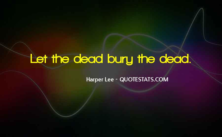 Bury Your Dead Quotes #1034011