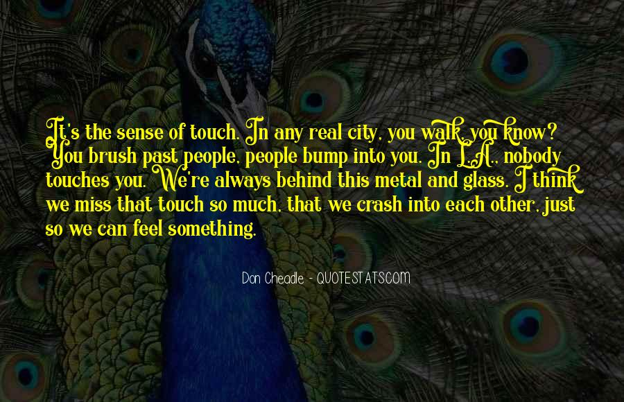Quotes About The Sense Of Touch #1637143