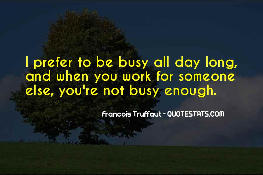 Busy Without Work Quotes #1023866
