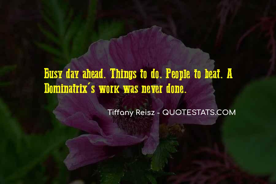 Busy Without Work Quotes #1044160