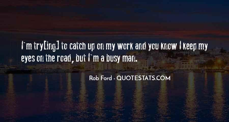 Busy Without Work Quotes #108823