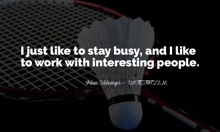 Busy Without Work Quotes #1150437