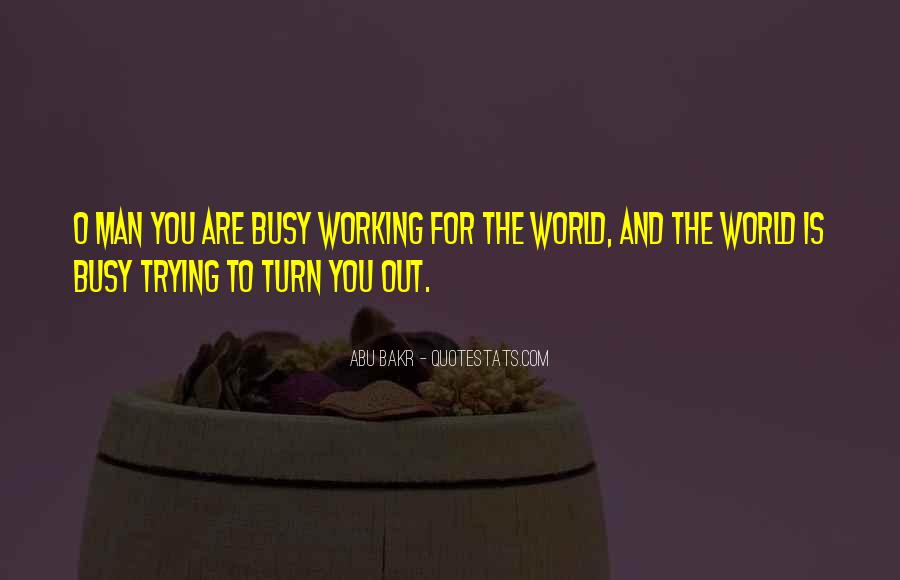 Busy Without Work Quotes #216488