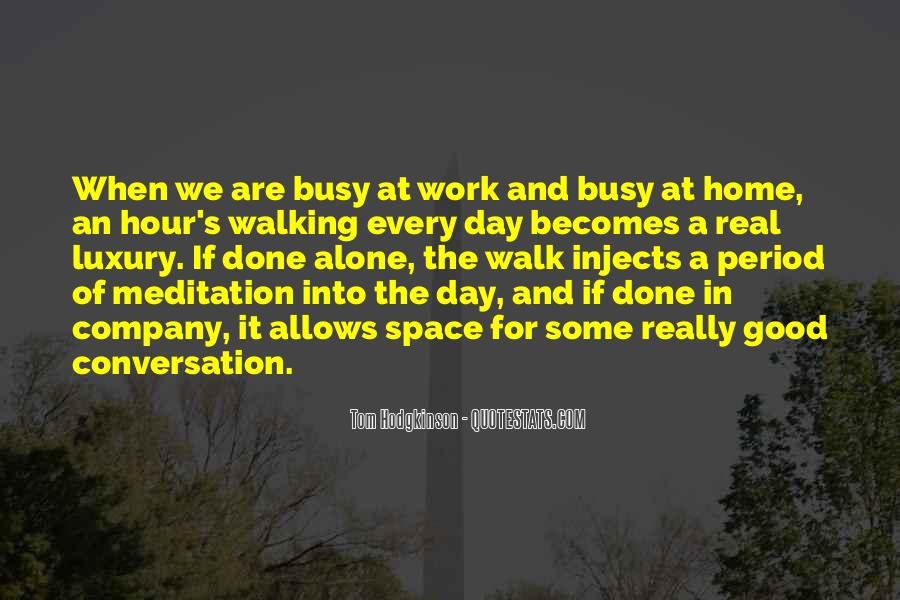 Busy Without Work Quotes #533594