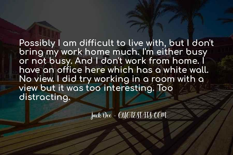 Busy Without Work Quotes #922447