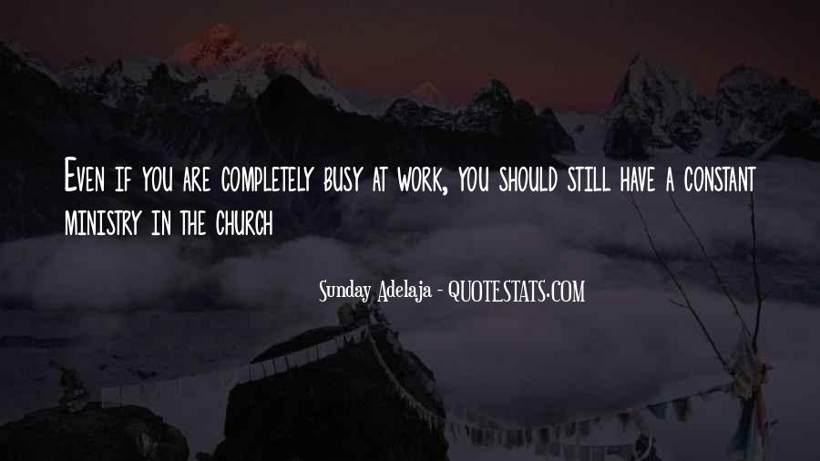 Busy Without Work Quotes #978675