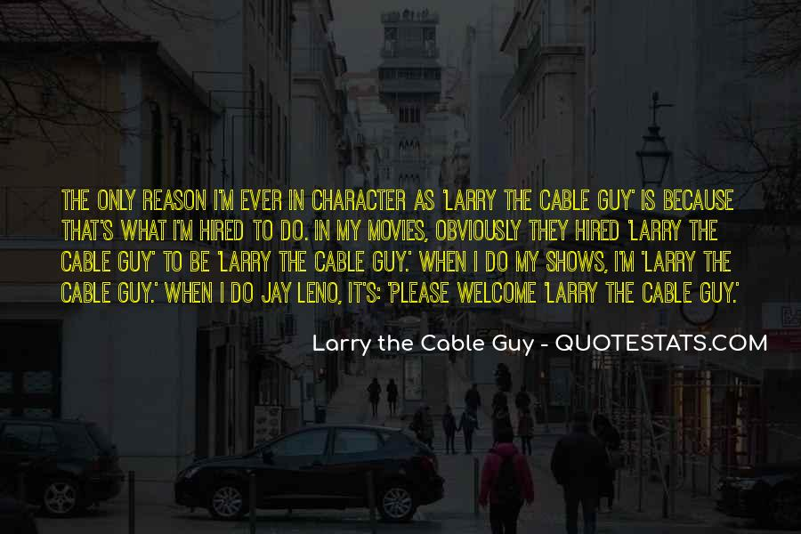 Cable Guy Quotes #1168718