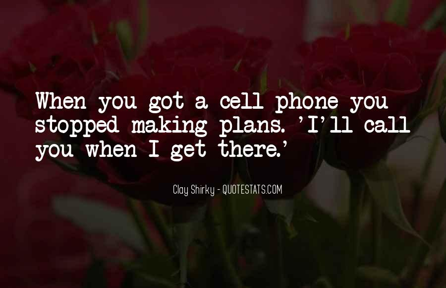 Call Me On My Cell Phone Quotes #244835