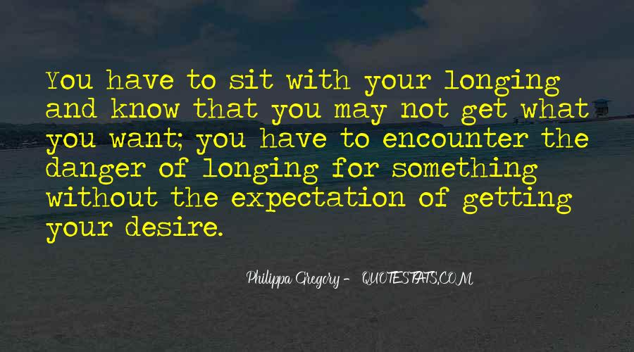 Quotes About Longing And Desire #362856