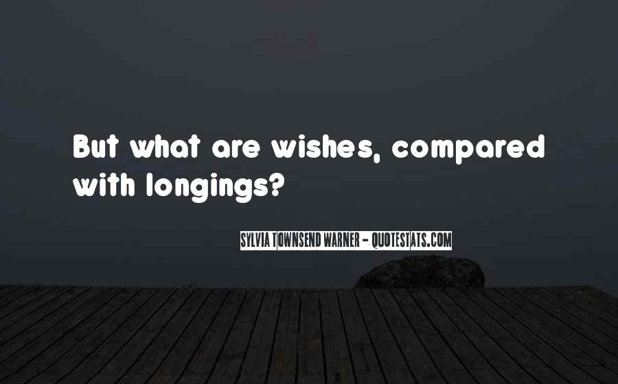 Quotes About Longing And Desire #384159