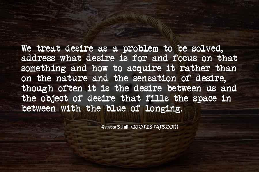Quotes About Longing And Desire #874375