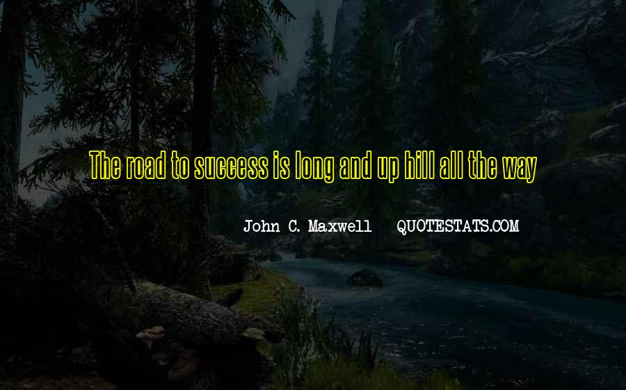Quotes About Long Road To Success #285310