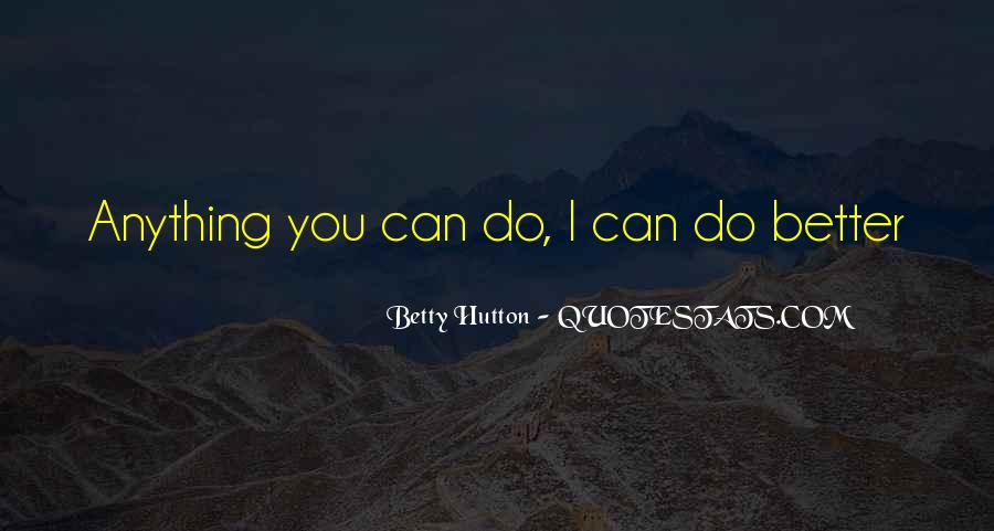 Can Do Better Quotes #53362
