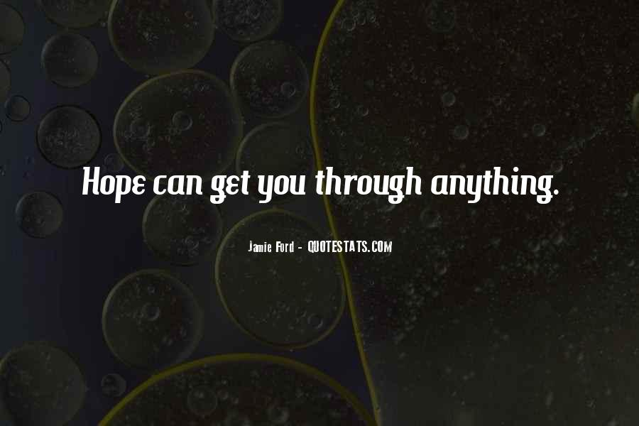 Can Get Through Anything Quotes #139484