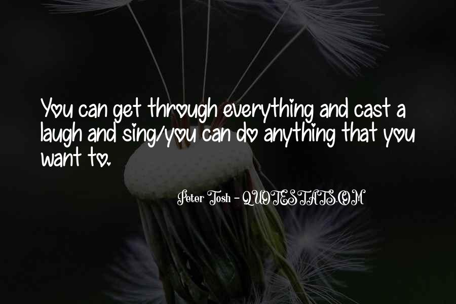 Can Get Through Anything Quotes #1515658
