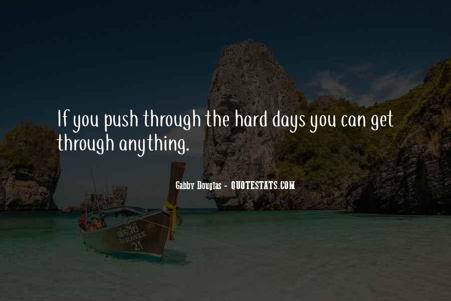 Can Get Through Anything Quotes #1536956