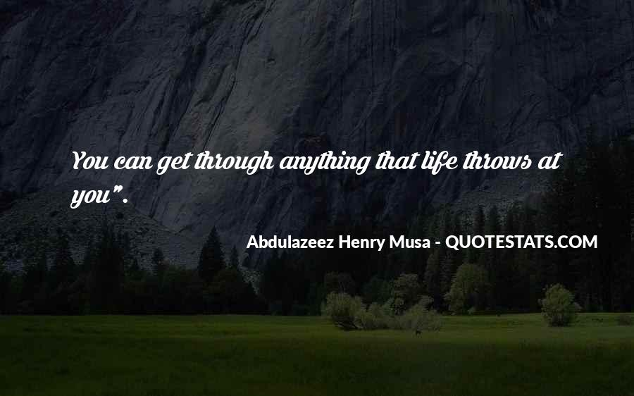 Can Get Through Anything Quotes #1555122