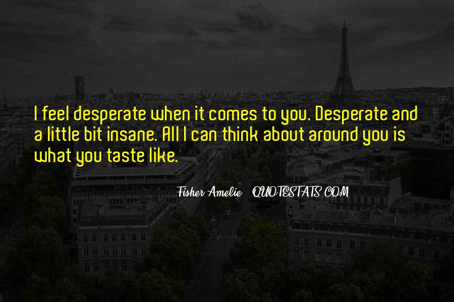 Can I Taste You Quotes #1091997