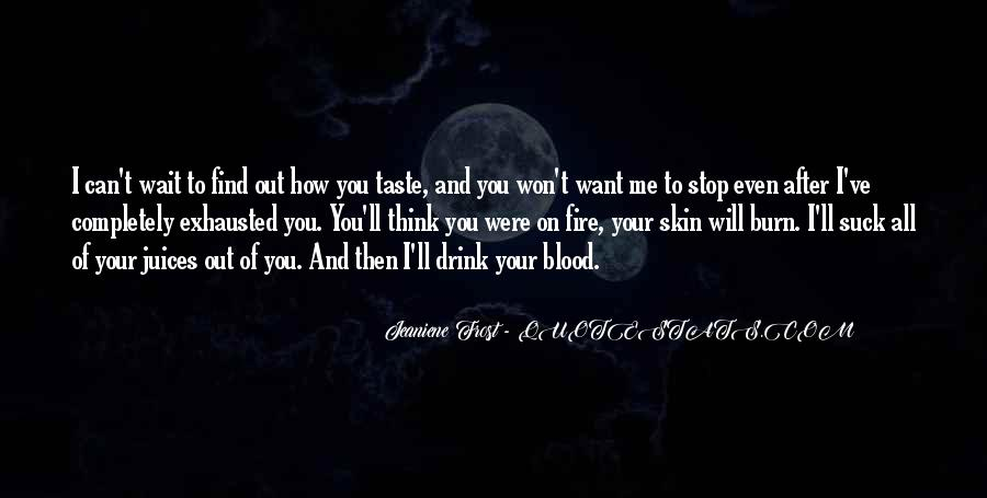 Can I Taste You Quotes #1168854