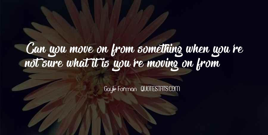 Can Not Move On Quotes #228616
