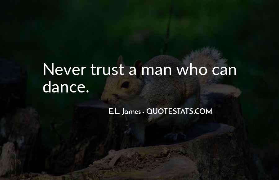 Can Trust A Man Quotes #1739324