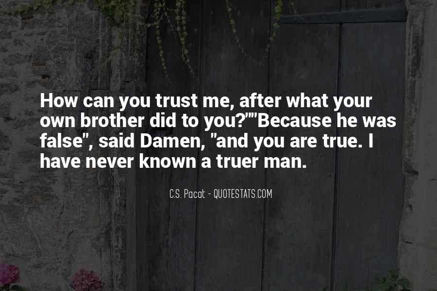 Can Trust A Man Quotes #244878