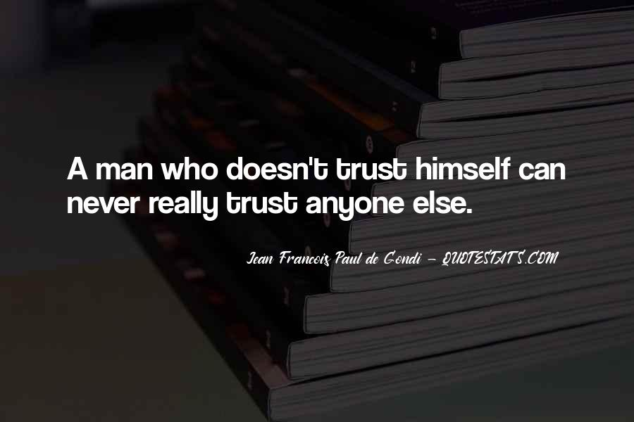 Can Trust A Man Quotes #249658