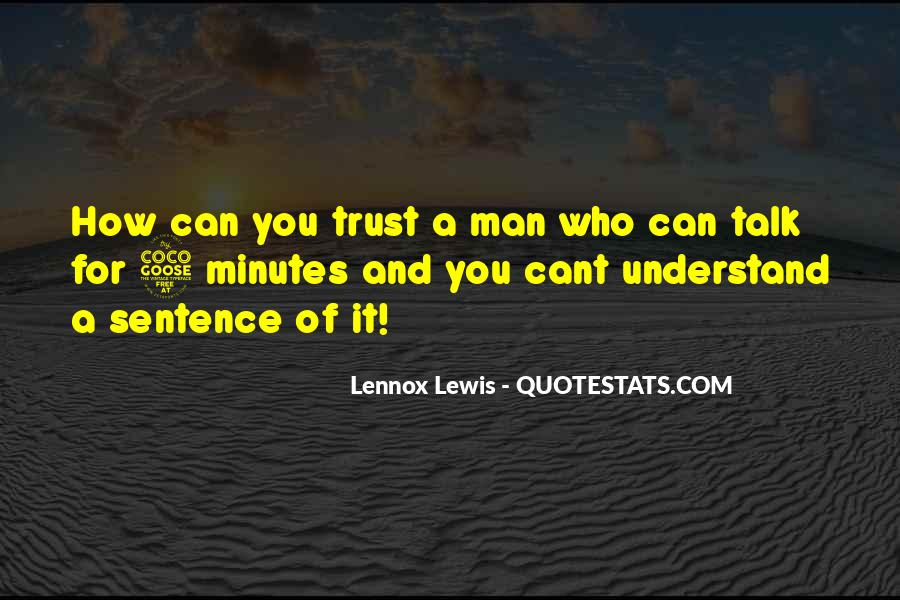 Can Trust A Man Quotes #734193