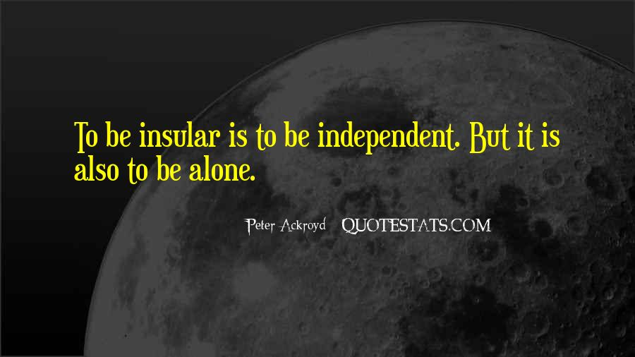 Quotes About Loneliness And Independence #1802104