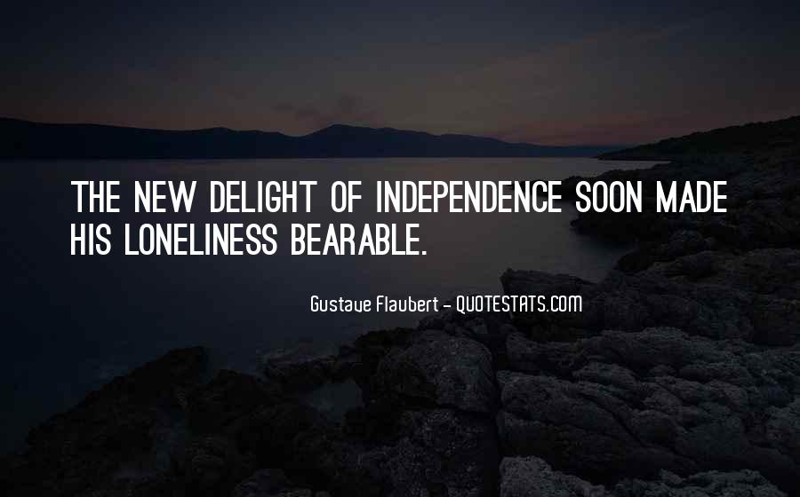 Quotes About Loneliness And Independence #708213