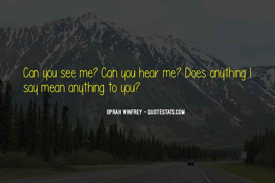 Can You Hear Me Quotes #650127
