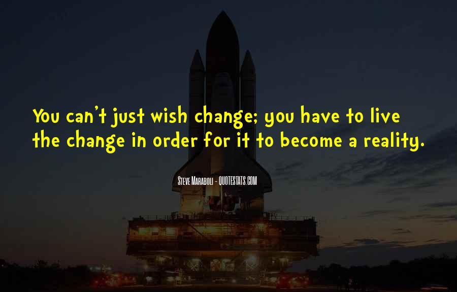 Can't Change Reality Quotes #120627