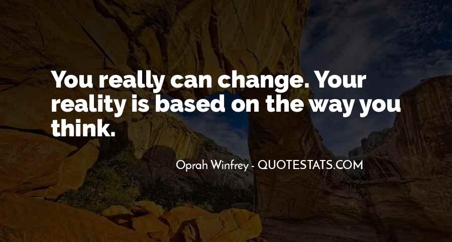 Can't Change Reality Quotes #1245948