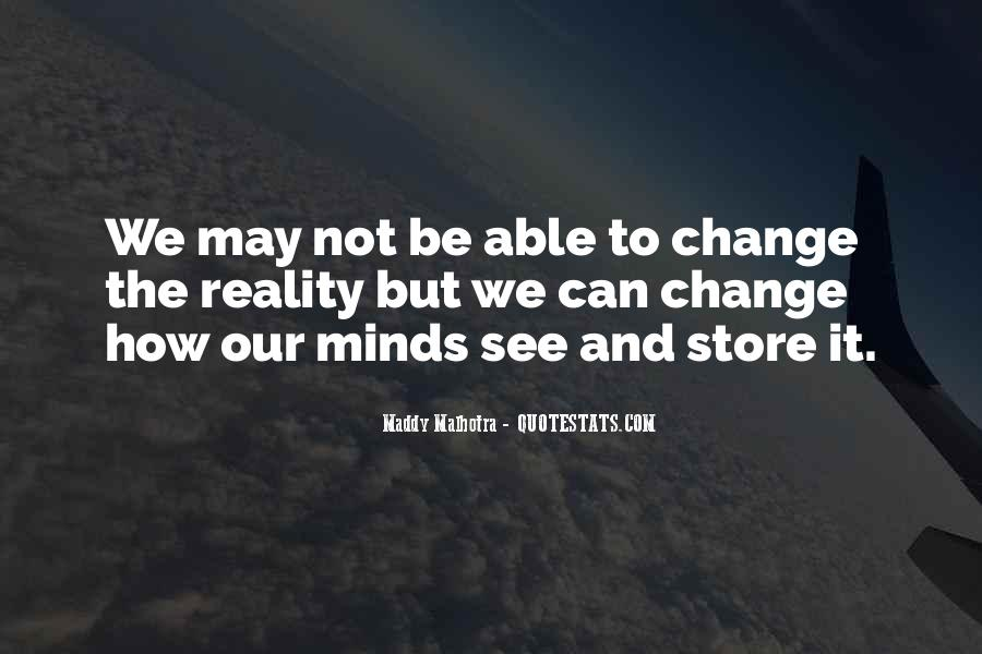 Can't Change Reality Quotes #1451322