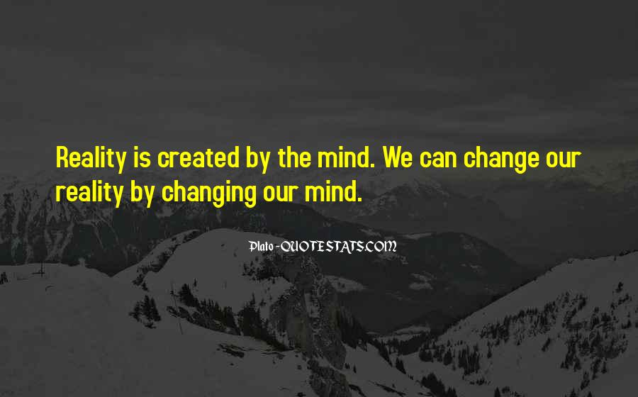 Can't Change Reality Quotes #1655155
