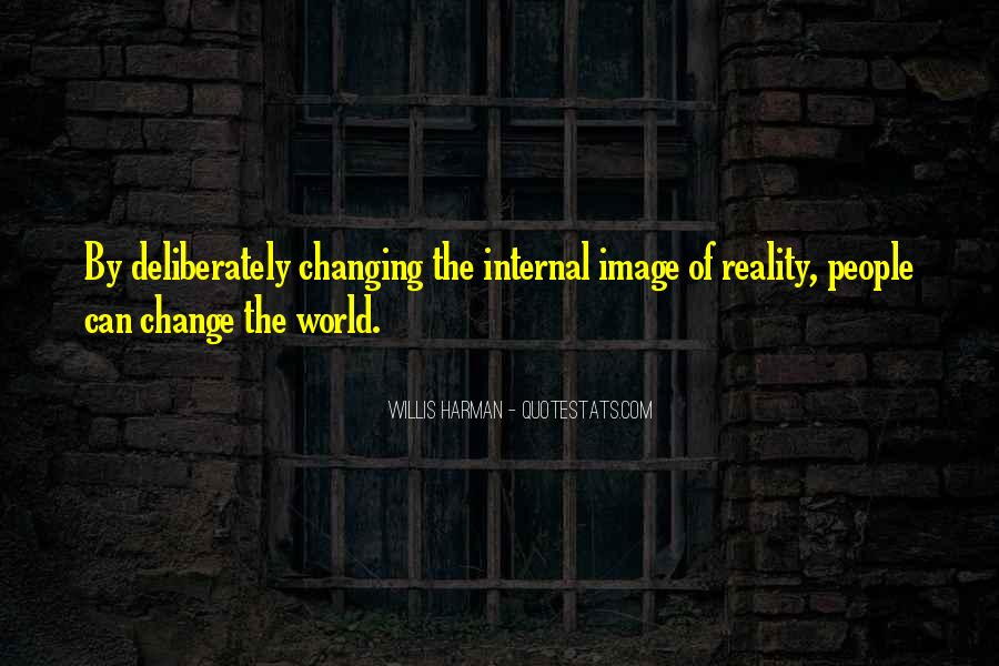 Can't Change Reality Quotes #205947