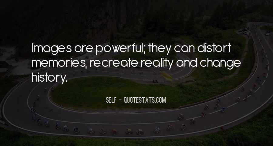 Can't Change Reality Quotes #315862