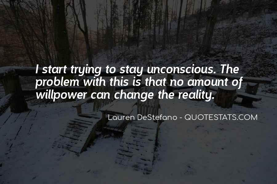 Can't Change Reality Quotes #407266