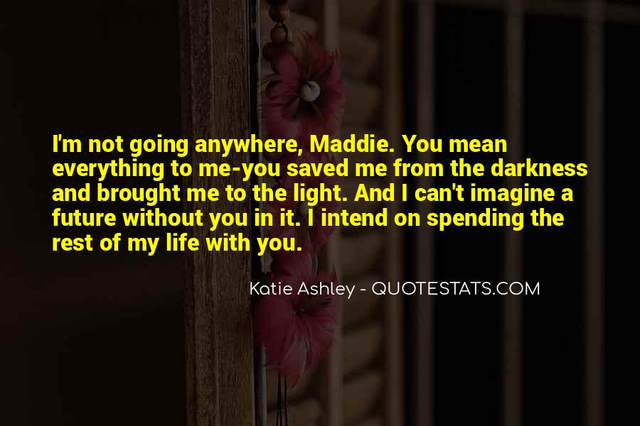Can't Imagine Life Without You Quotes #1388751