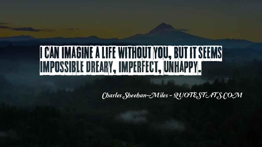 Can't Imagine Life Without You Quotes #1531596