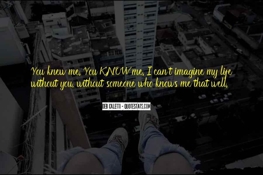 Can't Imagine Life Without You Quotes #1789103