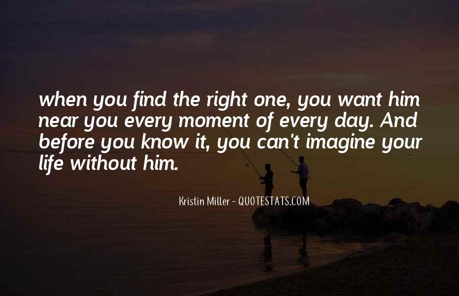 Can't Imagine Life Without You Quotes #1801758