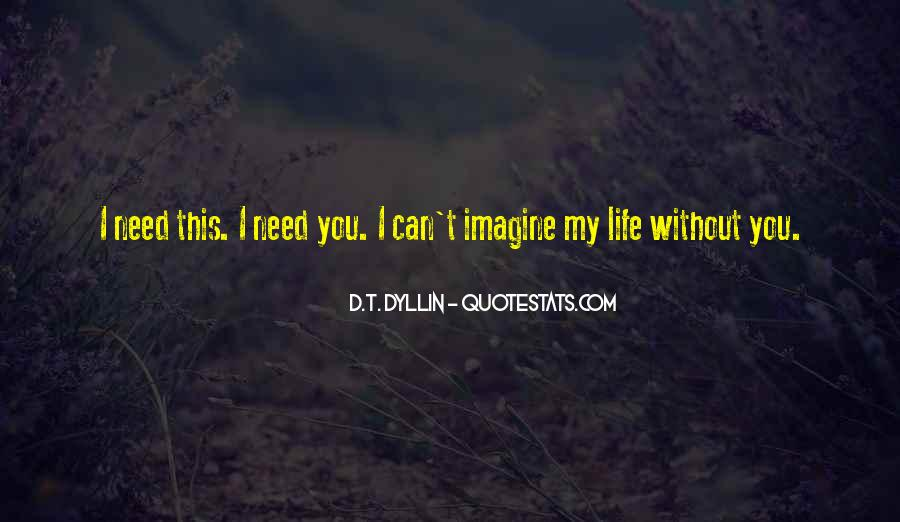 Can't Imagine Life Without You Quotes #640113